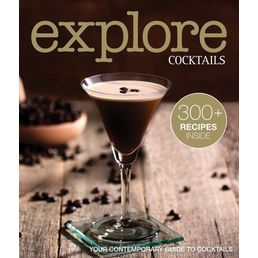 Explore Cocktails, Information and Recipe Guide