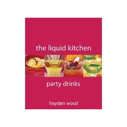 The Liquid Kitchen II - Party Drinks